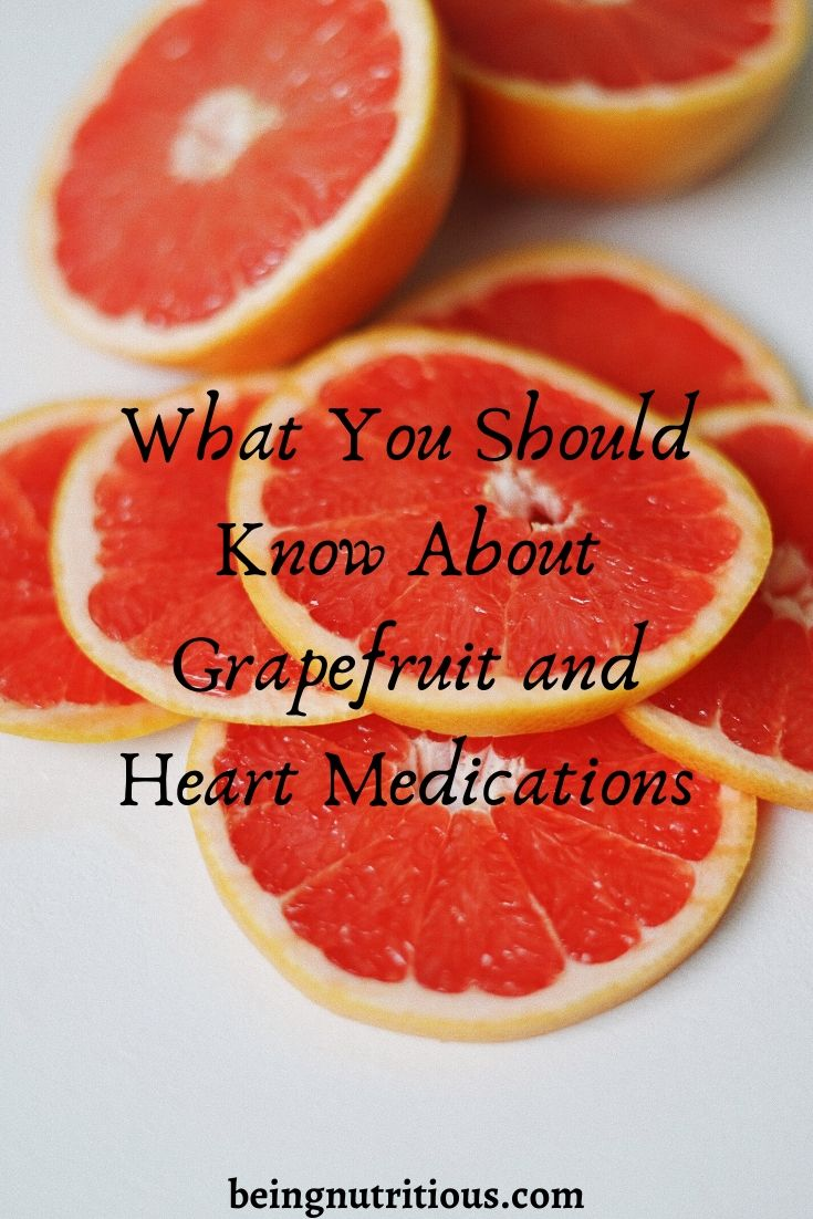 What You Should Know About Grapefruit and Heart Medications