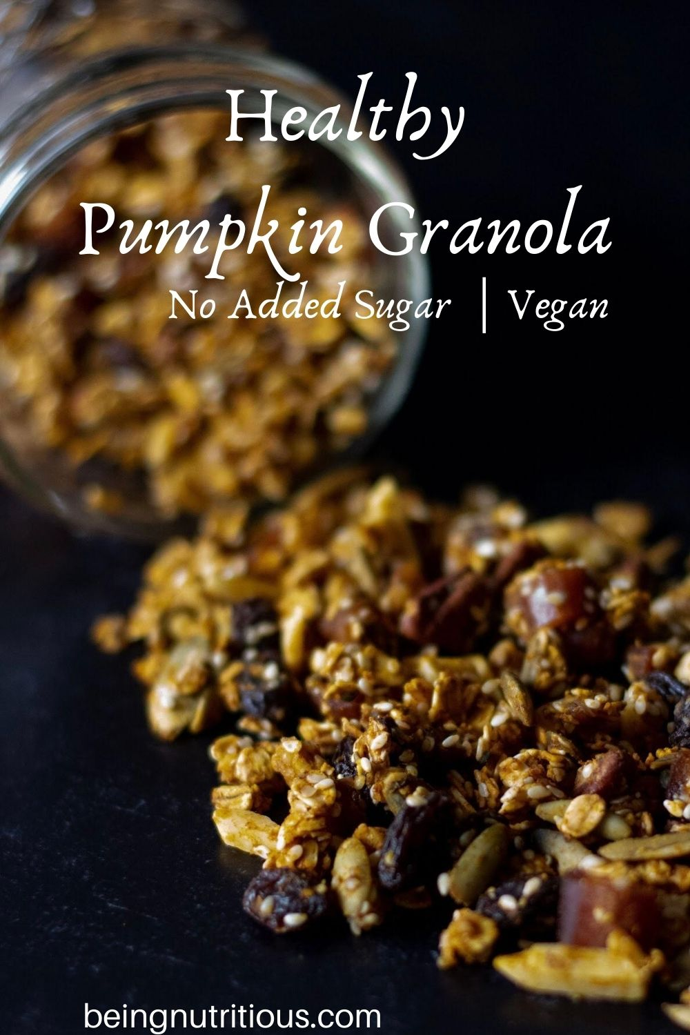 Granola spilling out of a Mason jar on a black background with text overlay: Heart Healthy Pumpkin Granola, no added sugar, vegan.