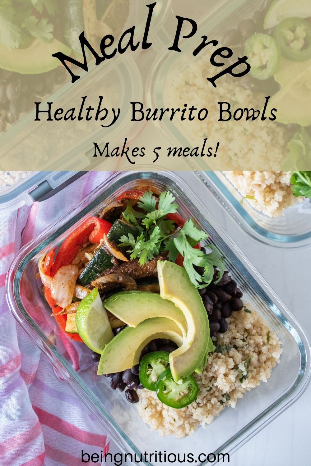 Glass meal prep container filled with burrito fillings. Text overlay: Meal Prep Healthy Burrito Bowls; makes 5 meals!