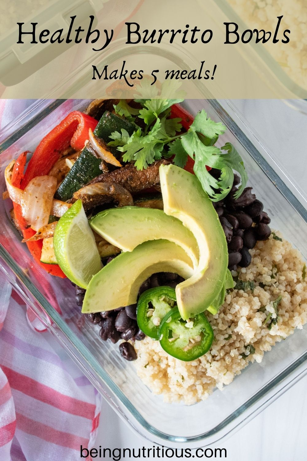 Glass meal prep container filled with burrito fillings. Text overlay: Healthy Burrito Bowls; makes 5 meals!